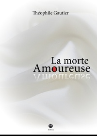 Ebook anglais téléchargement gratuit pdf La Morte amoureuse 9782367530079