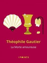 Théophile Gautier - La morte amoureuse.