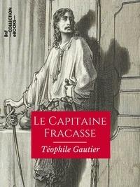 Téléchargement gratuit de livres d'électrothérapie Le Capitaine Fracasse  - Texte intégral par Théophile Gautier 9782346139545 en francais PDB