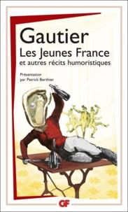 Théophile Gautier - Les Jeunes France et autres récits humoristiques.