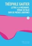 Théophile Gautier - Lettre à la presidente, voyage en Italie - Suivi de poésies libertines.