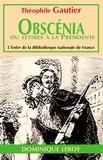 Théophile Gautier - Obscenia ou Lettre à la Présidente - suivi de Poésies érotiques.
