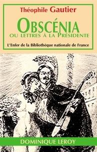 Livres à téléchargement gratuit formats pdf Obscenia ou Lettre à la Présidente  - suivi de Poésies érotiques 9782866882198 par Théophile Gautier  in French