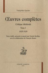 Lemememonde.fr Oeuvres complètes - Critique théâtrale Tome 1, 1835-1838 Image
