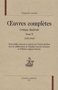 Museedechatilloncoligny.fr OEuvres complètes - Critique théâtrale Tome 2, 1839-1840 Image