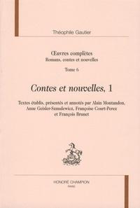 Théophile Gautier - Oeuvres complètes - Romans, contes et nouvelles Tome 6, Contes et nouvelles, 1.