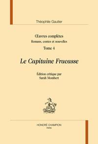 Théophile Gautier - Oeuvres complètes - Romans, contes et nouvelles Tome 4, Le Capitaine Fracasse.