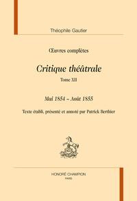 Oeuvres complètes - Critique théâtrale Tome 12, Mai 1854 - Août 1855.pdf
