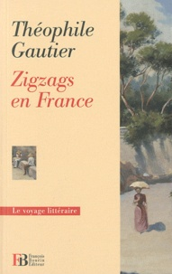 Théophile Gautier - Zigzags en France.