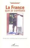 Théophile Kouamouo - La France que je combats - Itinéraire intellectuel et personnel.