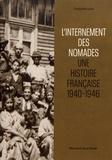 Théophile Leroy - L'internement des Nomades, une histoire française (1940-1946).
