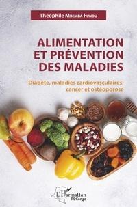 Théophile Mbemba Fundu di Luyindu - Alimentation et prévention des maladies - Diabète, maladies cardiovasculaires, cancer et ostéoporose.