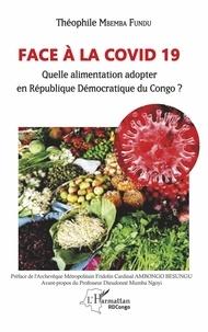 Théophile Mbemba Fundu di Luyindu - Face à la COVID 19 - Quelle alimentation adopter en République Démocratique du Congo ?.