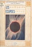 Théophile Moreux et  Collectif - Les éclipses.