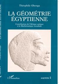 Théophile Obenga - La géométrie égyptienne - Contribution de l'Afrique antique à la mathématique mondiale.