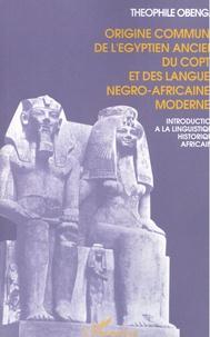 Histoiresdenlire.be Origine commune de l'égyptien ancien, du copte et des langues négro-africaines modernes - Introduction à la linguistique historique africaine Image