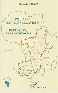 Théophile Obenga - Pour le Congo-Brazzaville. - Réflexions et propositions.