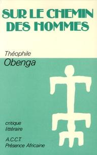Théophile Obenga - Sur le chemin des hommes - Essai sur la poésie négro-africaine.