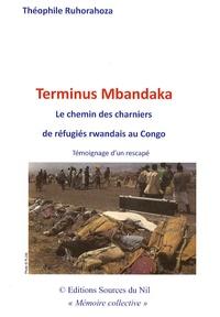 Deedr.fr Terminus Mbandaka - Le chemin des charniers de réfugiés rwandais au Congo (juillet 1994 - mai 1997) Témoignage d'un rescapé Image