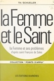 Théophile Schueller et L. Weyh - La Femme et le Saint - La Femme et ses problèmes, d'après Saint François de Sales.