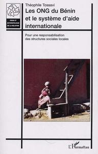 Théophile Tossavi - Les ONG du Bénin et le système d'aide internationale - Pour une responsabilisation des structures sociales locales.
