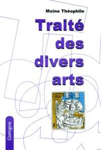 Théophile - Traité des divers arts.