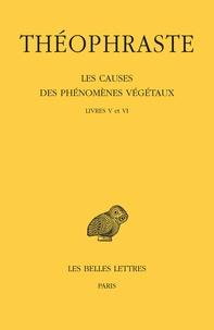 Théophraste - Les causes des phénomènes végétaux - Tome 3, Livres V et VI.