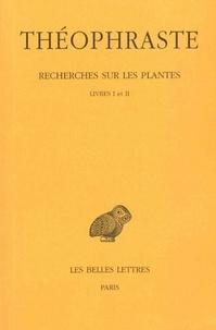 Théophraste - Recherches sur les plantes - Tome 1, Livres I et II.
