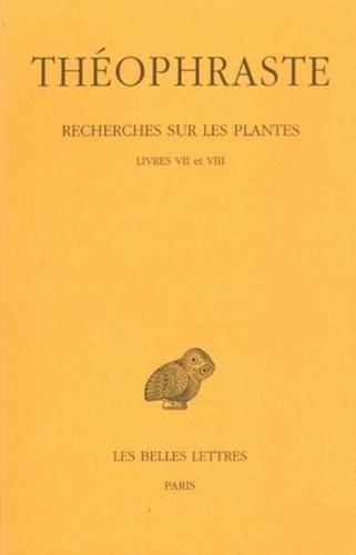 Théophraste - Recherches sur les plantes - Tome 4, Livres VII et VIII.