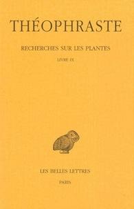 Théophraste - Recherches sur les plantes - Tome 5, Livre IX.
