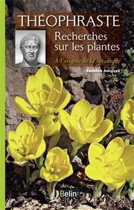 Théophraste et Suzanne Amigues - Recherches sur les plantes - A l'origine de la botanique.