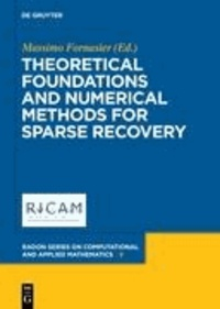 Theoretical Foundations and Numerical Methods for Sparse Recovery.