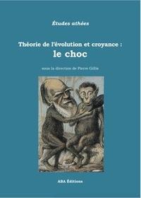 Pierre Gillis - Théorie de l'évolution et croyance : le choc.
