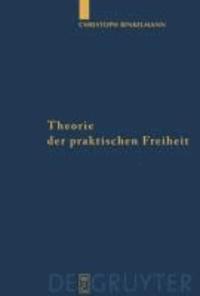 Theorie der praktischen Freiheit - Fichte - Hegel.