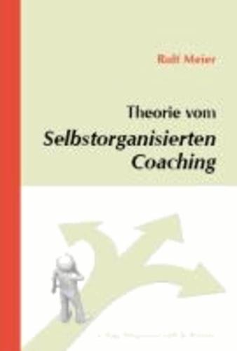 Theorie vom Selbstorganisierten Coaching.
