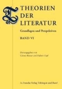 Theorien der Literatur VI - Grundlagen und Perspektiven.