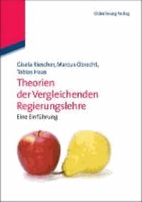 Theorien der Vergleichenden Regierungslehre - Eine Einführung.