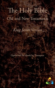 Theospace et James I - The Holy Bible, King James Version (1769) - Adapted for ebook by Theospace.