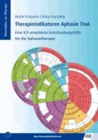 Therapieindikatoren Aphasie TInA - Eine ICF-orientierte Entscheidungshilfe für die Aphasietherapie.