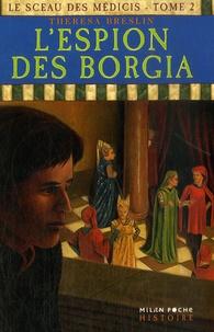 Theresa Breslin - Le sceau des Médicis Tome 2 : L'espion des Borgia.