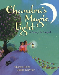 Theresa Heine et Judith Gueyfier - Chandra's Magic Light - A Story in Nepal.