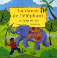 Theresa Heine et Sheila Moxley - La danse de l'éléphant - Un voyage en Inde.