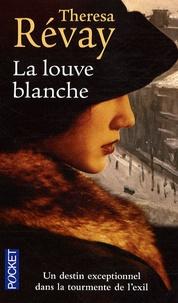 Theresa Révay - La louve blanche.