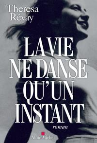 Top ebook téléchargement gratuit La vie ne danse qu'un instant en francais RTF par Theresa Révay