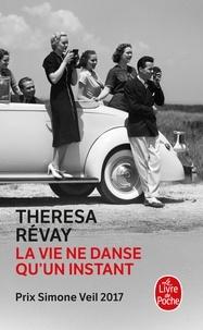 Theresa Révay - La vie ne danse qu'un instant.
