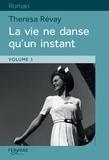 Theresa Révay - La vie ne danse qu'un instant - 2 volumes.