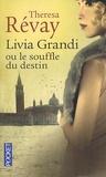 Theresa Révay - Livia Grandi ou le souffle du destin.