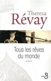Theresa Révay - Tous les rêves du monde.