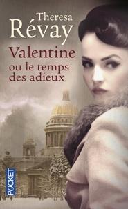 Theresa Révay - Valentine ou le temps des adieux.