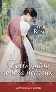 Theresa Romain - Celle qui te rendra heureux.